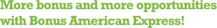 Bonus American Express ile daha fazla bonus,daha fazla fırsat!